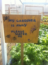 I should make a sign like this - though my garden relies mostly on summer storms when I am away.