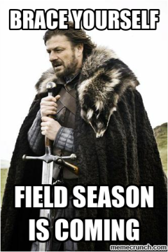 Field season is coming