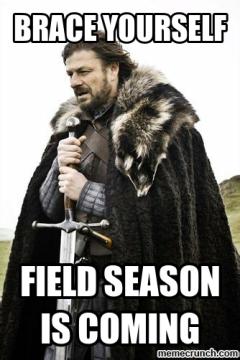 Field season is coming
